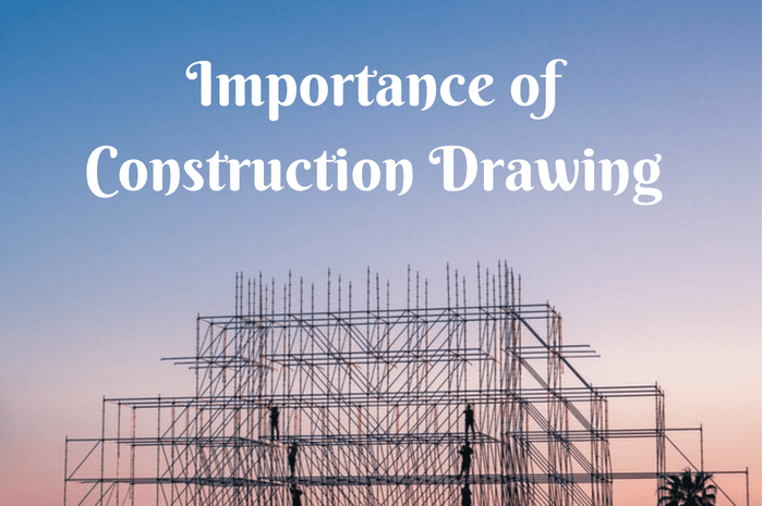 Why is Construction Drawing Important to Develop a Building?